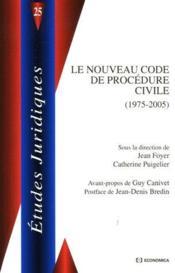 Le Nouveau Code De Procedure Civile (1975-2005) - Couverture - Format classique