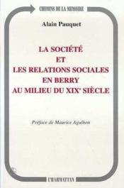 La société et les relations sociales en Berry au milieu du XIX siècle - Couverture - Format classique