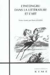 Incongru dans la litterature et l'art (l') - Intérieur - Format classique