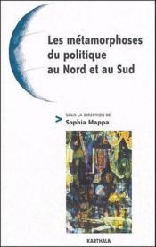 Les métamorphoses du politique au Nord et au Sud - Couverture - Format classique