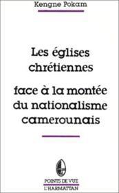 Les églises chrétiennes face à la montée du nationalisme camerounais - Couverture - Format classique