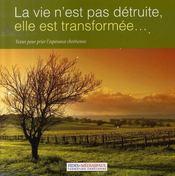 La vie n'est pas detruite, elle est transformée; textes pour prier l'espérance chrétienne - Intérieur - Format classique