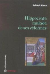 Hippocrate malade de ses réformes - Couverture - Format classique