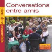 Bien Dire Essentiels ; conversations entre amis - Couverture - Format classique