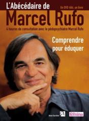 L'abécédaire de Marcel Rufo ; comprendre pour éduquer - Couverture - Format classique