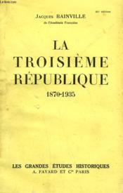 La Troisieme Republique. 1870-1935. - Couverture - Format classique