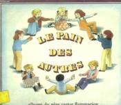 Le Pain Des Autres. Les Albums Du Pere Castor. - Couverture - Format classique