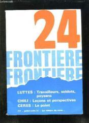 Frontiere N° 24. Juillet Aout 1975. Luttes Travailleurs, Soldats, Paysans; Chili Lecons Et Perspectives, Ceres Le Point... - Couverture - Format classique