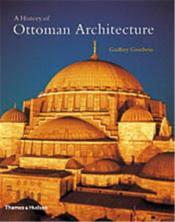 A History Of Ottoman Architecture /Anglais - Couverture - Format classique
