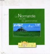 La Normandie Escale De Gastronomes - Couverture - Format classique