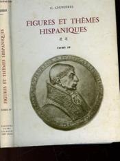 Figures Et Themes Hispaniques - Tome Iv - Couverture - Format classique