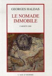 Le nommade immobile ; carnets 2000 - Intérieur - Format classique