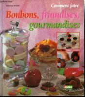 Coment Faire Les Bonbons Les Gourmandises Et Les Friandises - Couverture - Format classique