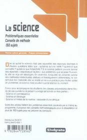 La science ; problématiques essentielles, conseils de méthode, 150 sujets - 4ème de couverture - Format classique