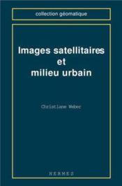 Images Satellitaires Et Milieu Urbain (Coll. Geomatique) - Couverture - Format classique