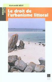Le droit de l'urbanisme littoral - Intérieur - Format classique