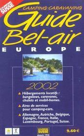 Guide Bel Air Europe Camping Caravaning; Edition 2002 - Intérieur - Format classique