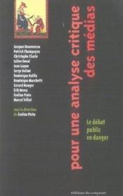 Pour une analyse critique des médias ; le débat public en danger - Couverture - Format classique