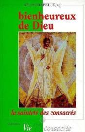 Bienheureux De Dieu La Saintete Des Consacres - Couverture - Format classique