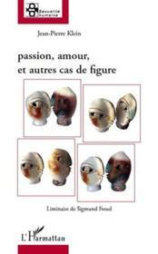 Passion, amour et autres cas de figure ; liminaire de Sigmund Freud - Couverture - Format classique