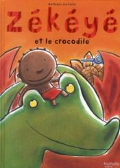Zékéyé et le crocodile - Couverture - Format classique