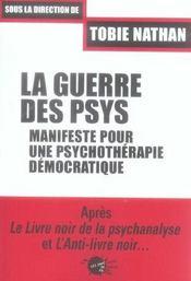 La guerre des psys. manifeste pour une psychotherapie democratique - Intérieur - Format classique