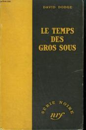 Le Temps Des Gros Sous. ( Death And Taxes). Collection : Serie Noire Sans Jaquette N° 59 - Couverture - Format classique