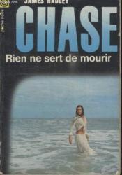 Collection La Poche Noire. N° 115 Rien Ne Sert De Mourrir. - Couverture - Format classique