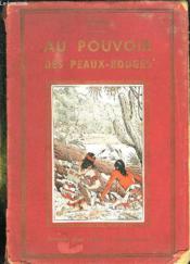 Au Pouvoir Des Peaux Rouges. - Couverture - Format classique