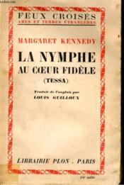 La Nymphe Au Coeur Fidele (Tessa) - Couverture - Format classique
