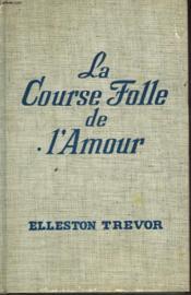 La Course Folle De L'Amour - Couverture - Format classique