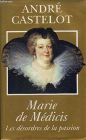 Marie De Médicis. Les Désordres De La Passion - Couverture - Format classique