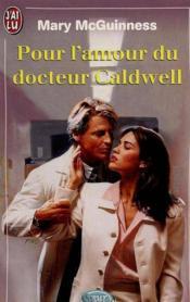 Pour l'amour du docteur caldwell - Couverture - Format classique