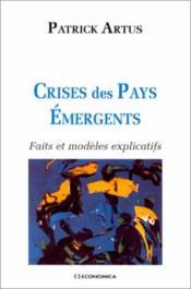 Crises des pays emergents ; faits et modeles explicatifs - Couverture - Format classique