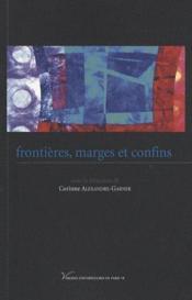 Frontières, marges et confins - Couverture - Format classique