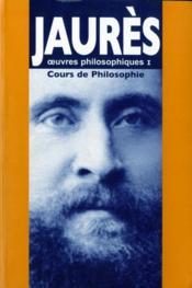 Cours De Philosophie - Oeuvres Philosophiques I - Couverture - Format classique