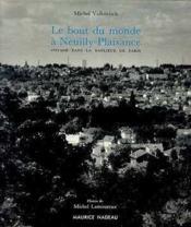 Le bout du monde à Neuilly-Plaisance - Couverture - Format classique