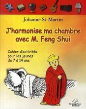 J'harmonise ma chambre avec m. feng shui - Intérieur - Format classique