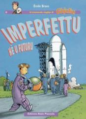Imperfettu He U Futuru - U Tremendu Viaghju Di Ghjuliu - Couverture - Format classique