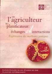 De l'agriculteur au planificateur : echanges et interactions ; exploitation des meilleures pratiques - Couverture - Format classique