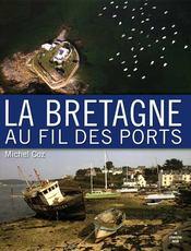 La Bretagne au fil des ports - Couverture - Format classique