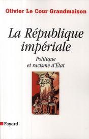 La République impériale ; politique et racisme d'état - Couverture - Format classique