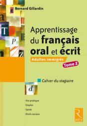 telecharger Apprentissage du francais oral et ecrit t.2 – adultes immigres – cahier du stagiaire livre PDF/ePUB en ligne gratuit