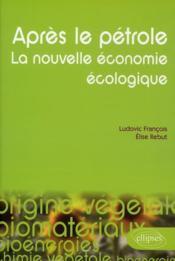 L'aprés pétrole ; la nouvelle économie écologique - Couverture - Format classique