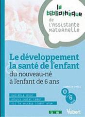 Le développement et la santé de l'enfant de 0 à 6 ans - Couverture - Format classique