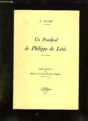 Un Pontifical De Philippe De Levis. Extrait Du N° 85 Du Bulletin De La Societe Des Bibliopiles De Guyenne. - Couverture - Format classique