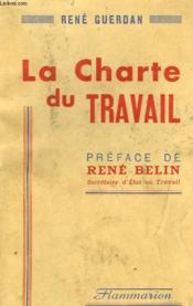 La Charte Du Travail. - Couverture - Format classique