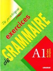 Exercices De Grammaire, Niveau A1 ; Version Internationale - Couverture - Format classique