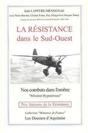 La résistance dans le sud-ouest ; nos combats dans l'ombre - Intérieur - Format classique
