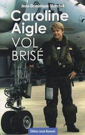 Caroline Aigle ; vol brisé - Intérieur - Format classique